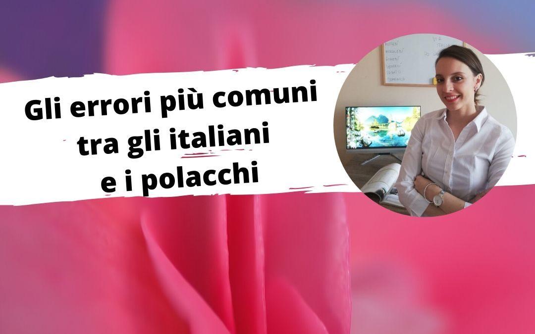 Gli errori più comuni tra gli italiani e i polacchi.