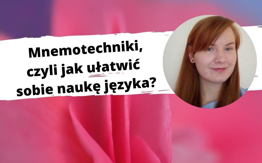 Mnemotechniki, czyli jak ułatwić sobie naukę języka?